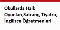 okullarda_halk_oyunlari_satranç_tiyatro_ingilizce_ogretmenleri