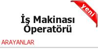iş makinası operatörü iş ilanları