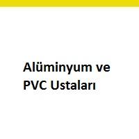 alüminyum ustaları arayanlar, alüminyum ustası ilanları, alüminyum ustaları iş ilanları, pvc ustası arayan, pvc ustası aranıyor, pvc ustası iş ilan sayfası