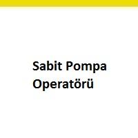 sabit pompa operatörü aranıyor, sabit pompa operatörü iş ilanları, sabit pompa operatörü arayan, sabit pompa operatörü ilanları istanbul, sabit pompa operatörü iş ilanları sayfası