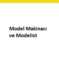 model makinacı arayanlar, model makinacı ilanları, model makinacı iş ilanları, model makinacı arayan, model makinacı aranıyor, model makinacı iş ilan sayfası, modelist arayanlar, modelist ilanları, modelist iş ilanları, modelist arayan, modelist aranıyor, modelist iş ilan sayfası