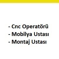 cnc operatörü arayan, cnc operatörü arayan firmalar, cnc operatörü ilanları, mobilya ustası iş ilanları, güncel mobilya ustası iş ilanları, mobilya ustası aranıyor, montaj ustası ilanları, montaj ustası aranıyor, montaj ustası iş ilanları sayfası