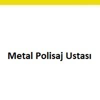 metal polisaj ustası aranıyor, metal polisaj ustası arayan, metal polisaj ustası ilanları, acil metal polisaj ustası aranıyor, metal polisaj ustası iş ilanı, metal polisaj ustası iş ilanları sayfası
